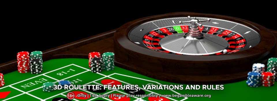 3D Roulette: Features, variations and rules
