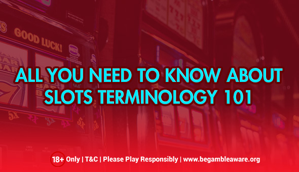 The Relevance Of Terminologies In Slots Games