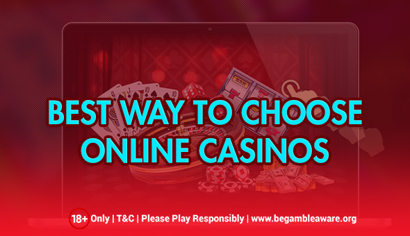 Things To Look Out For When Choosing From Online Casinos