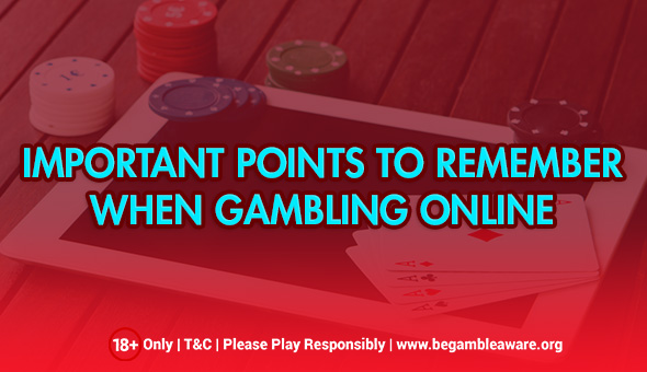 Important points to remember When Gambling Online