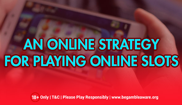 Strategies For Playing Online Slots