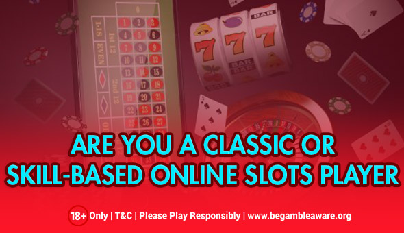 What Are the Differences between Classic and Skill-Based Slots?