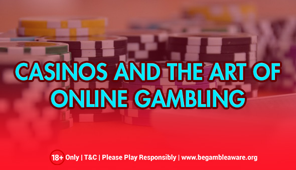 How the Art of Online Gambling Relates to Casinos