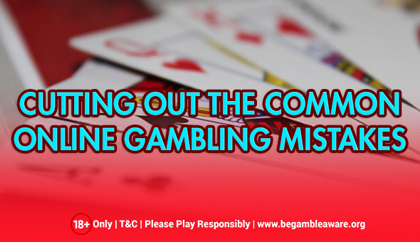 How to Avoid the Most Common Online Gambling Mistakes?