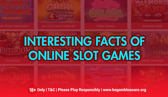 Interesting Things to Know About Online Slot Games
