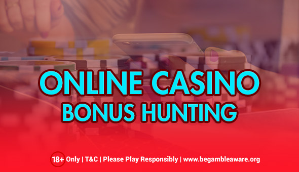 Online Casino Bonus Hunting: Meaning and Essentialities