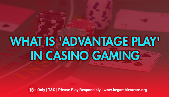 The Rise Of 'Advantage Play' In Casino Gaming
