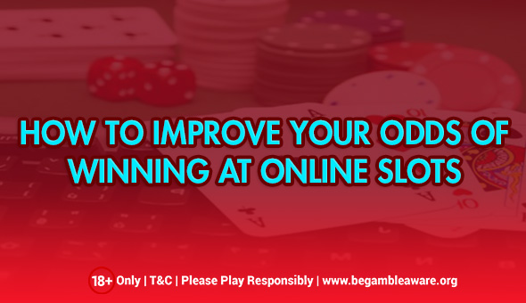 Strategies For Improving Online Slots Winning Odds