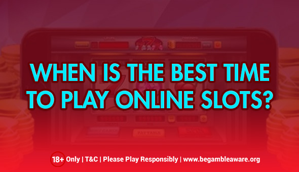 Is There any  Best Time To Play Online Slots?
