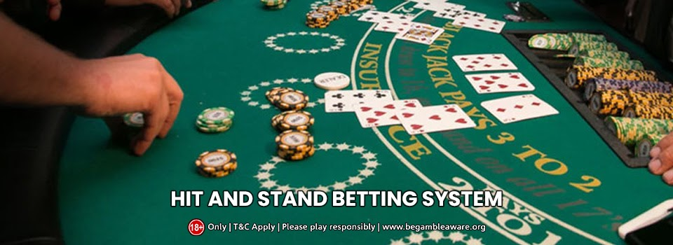 Blackjack Strategy: The hit and stand betting system in Details