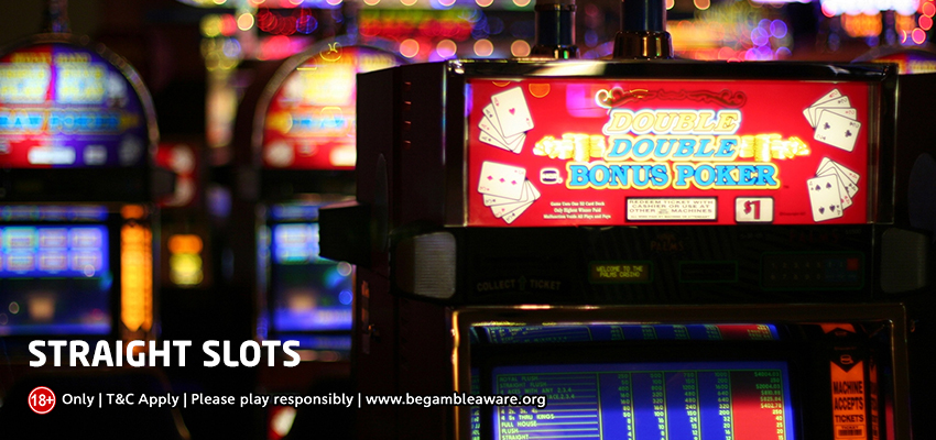 The Types and Popularity of Straight Slots